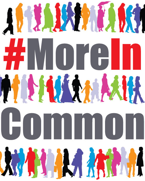 We have #MoreInCommon - Join the Campaign
